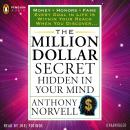 Million Dollar Secret Hidden in Your Mind: Money Honors Fame, Anthony Norvell