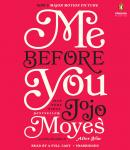 Me Before You: A Novel, Jojo Moyes