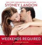 Weekends Required: A Danvers Novel, Sydney Landon