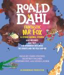 Fantastic Mr. Fox and Other Animal Stories: Includes Esio Trot, The Enormous Crocodile & The Giraffe Audiobook