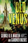 Old Venus: A Collection of Stories, Gardner Dozois, George R. R. Martin