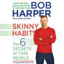 Skinny Habits: The 6 Secrets of Thin People, Greg Critser, Bob Harper