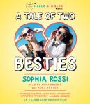 Tale of Two Besties: A Hello Giggles Novel, Sophia Rossi