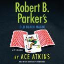 Robert B. Parker's Old Black Magic Audiobook
