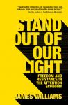 Stand Out of Our Light: Freedom and Resistance in the Attention Economy Audiobook