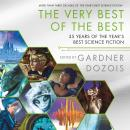 Very Best of the Best: 35 Years of The Year's Best Science Fiction, Gardner Dozois