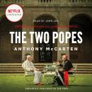 Two Popes: Francis, Benedict, and the Decision That Shook the World, Anthony McCarten