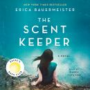 The Scent Keeper: A Novel Audiobook