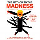 Method to the Madness: Untold Stories of Donald Trump's 16-Year Quest for the White House, Aaron Short, Allen Salkin