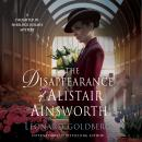 Disappearance of Alistair Ainsworth: A Daughter of Sherlock Holmes Mystery, Leonard Goldberg