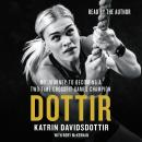 Dottir: My Journey to Becoming a Two-Time CrossFit Games Champion Audiobook