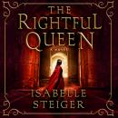 The Rightful Queen: A Novel Audiobook