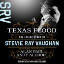 Texas Flood: The Inside Story of Stevie Ray Vaughan Audiobook