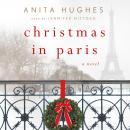 Christmas in Paris: A Novel Audiobook
