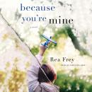 Because You're Mine: A Novel Audiobook