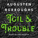 Toil & Trouble: A Memoir Audiobook