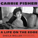Carrie Fisher: A Life on the Edge Audiobook