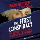 First Conspiracy (Young Reader's Edition): The Secret Plot to Kill George Washington, Josh Mensch, Brad Meltzer