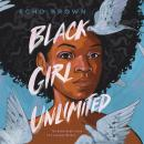Black Girl Unlimited: The Remarkable Story of a Teenage Wizard Audiobook