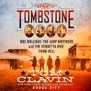 Tombstone: The Earp Brothers, Doc Holliday, and the Vendetta Ride From Hell, Tom Clavin
