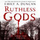 Ruthless Gods: A Novel Audiobook