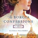 The Borgia Confessions: A Novel Audiobook