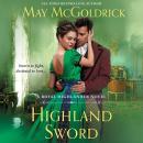 Highland Sword: A Royal Highlander Novel Audiobook