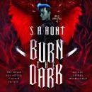 Burn the Dark: Malus Domestica #1 Audiobook