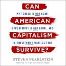 Can American Capitalism Survive?: Why Greed Is Not Good, Opportunity Is Not Equal, and Fairness Won' Audiobook