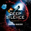 Deep Silence: A Joe Ledger Novel Audiobook