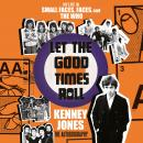 Let the Good Times Roll: My Life in Small Faces, Faces, and The Who Audiobook
