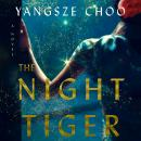 Night Tiger: A Novel, Yangsze Choo