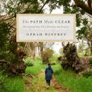 Path Made Clear: Discovering Your Life's Direction and Purpose, Oprah Winfrey