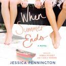 When Summer Ends: A Novel Audiobook