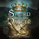 The Sword and the Dagger: A Novel Audiobook