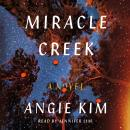 Miracle Creek: A Novel, Angie Kim