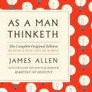 As a Man Thinketh: The Complete Original Edition: With the Bonus Book Mastery of Destiny (A GPS Guid Audiobook