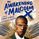 The Awakening of Malcolm X: A Novel Audiobook