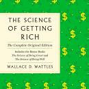 Science of Getting Rich: The Complete Original Edition with Bonus Books, Wallace D. Wattles