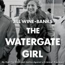 The Watergate Girl: My Fight for Truth and Justice Against a Criminal President Audiobook