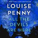 All the Devils Are Here: A Novel, Louise Penny
