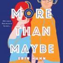 More Than Maybe: A Novel Audiobook