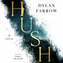 Hush: A Novel, Dylan Farrow