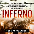 Inferno: The True Story of a B-17 Gunner's Heroism and the Bloodiest Military Campaign in Aviation H Audiobook