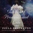 The Garden of Promises and Lies: A Novel Audiobook