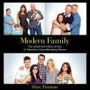 Modern Family: The Untold Oral History of One of Television's Groundbreaking Sitcoms Audiobook