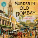 Murder in Old Bombay: A Mystery Audiobook