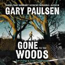 Gone to the Woods: Surviving a Lost Childhood Audiobook