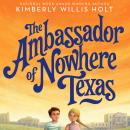 The Ambassador of Nowhere Texas Audiobook