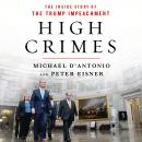 High Crimes: The Corruption, Impunity, and Impeachment of Donald Trump Audiobook